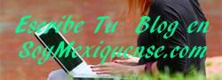 Crea tu Blog Gratis en SoyMexiquense
